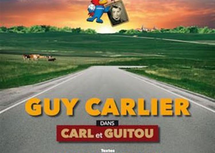Guy Carlier Dans Carl Et Guitou à Rouen