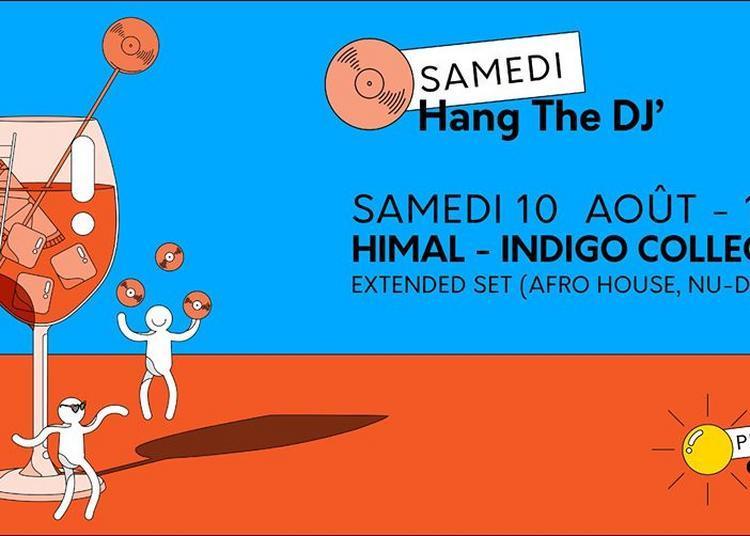 Hang The DJ : Himal All Day Long (Indigo Collectif) à Paris 13ème
