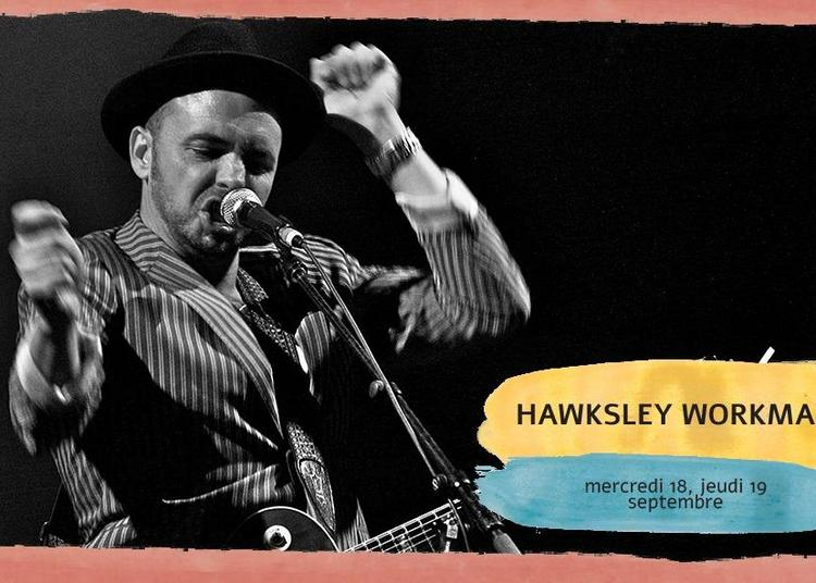 Hawksley Workman à Toulouse