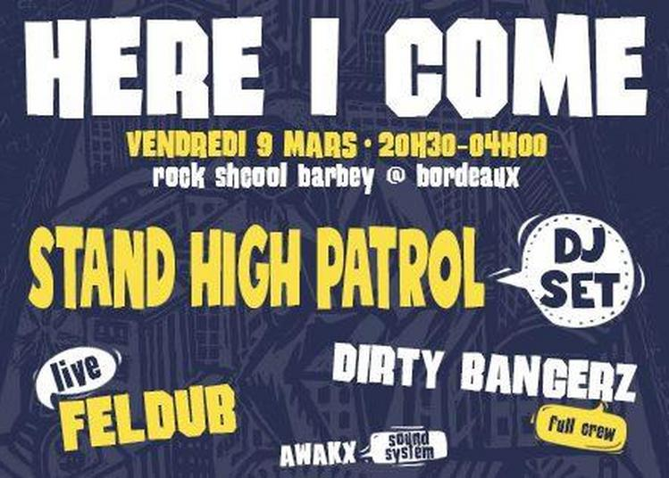 Here I Come: Stand High Patrol (dj Set) & Feldub à Bordeaux