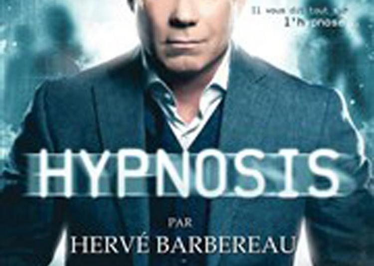 Herve Barbereau Dans Hypnosis à Troyes