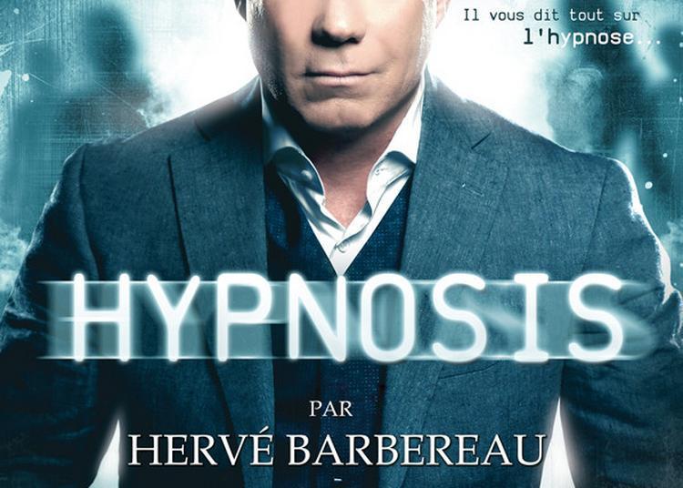 Herve Barbereau Dans Hypnosis à Aix en Provence
