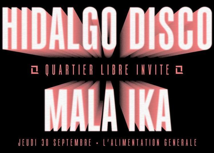 Hidalgo Disco - Quartier Libre Invite Mala Ika à Paris 11ème