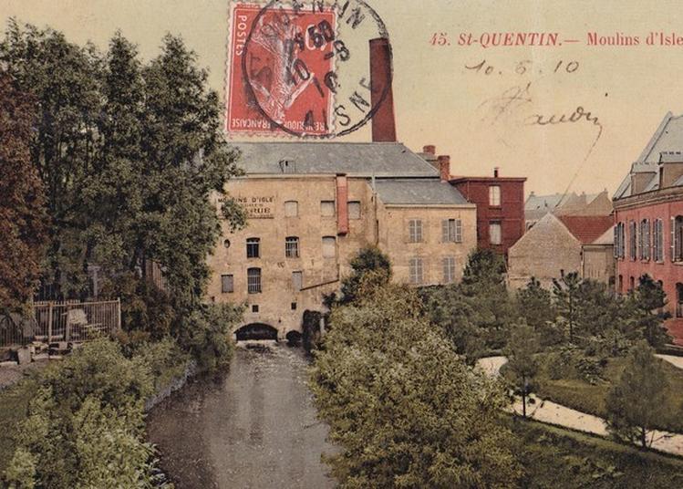 Histoire Des Moulins à Saint Quentin
