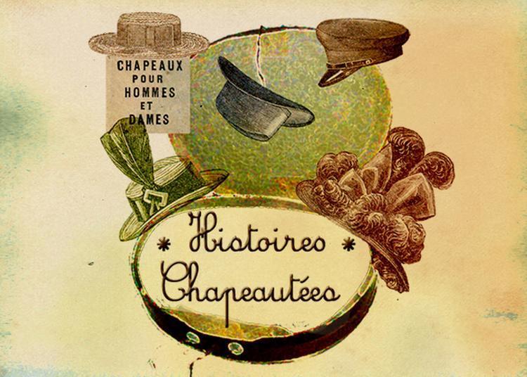 Histoires Chapeautées à Issoire