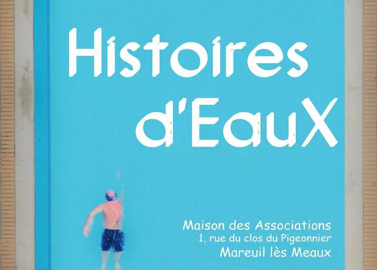 Histoires D'eaux à Mareuil les Meaux