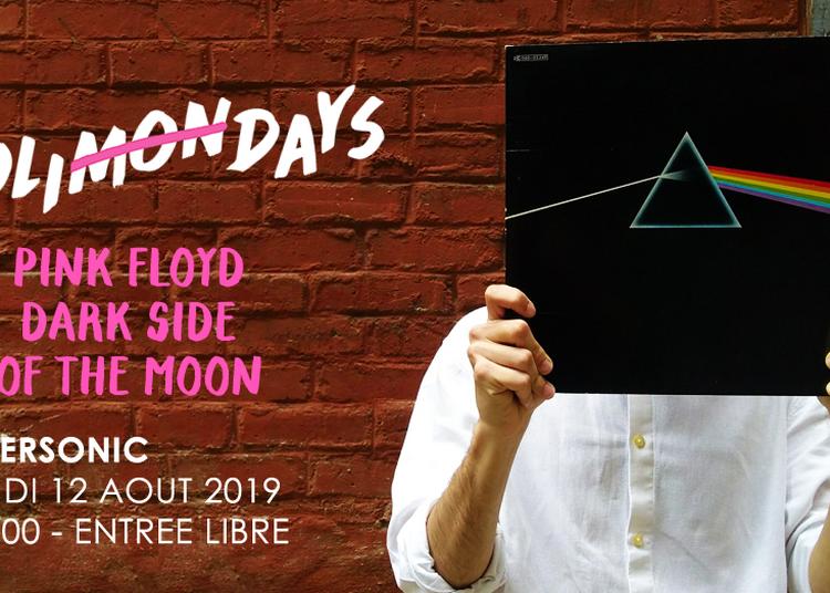 Holi(mon)days - Pink Floyd - Dark Side Of The Moon à Paris 12ème