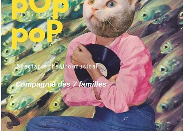 Hop pOp poP,  spectacle théatro-musical à Barberaz