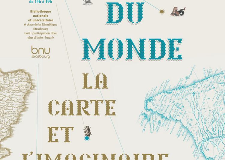 Hors Du Monde, La Carte Et L'imaginaire à Strasbourg