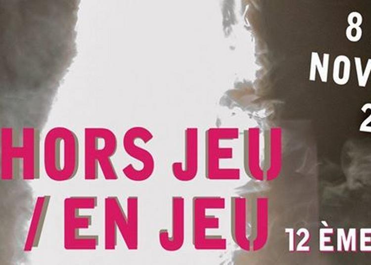 Hors Jeu / En Jeu, édition 2017 à Cenon