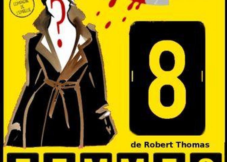 Huit Femmes de Robert Thomas à Montauban