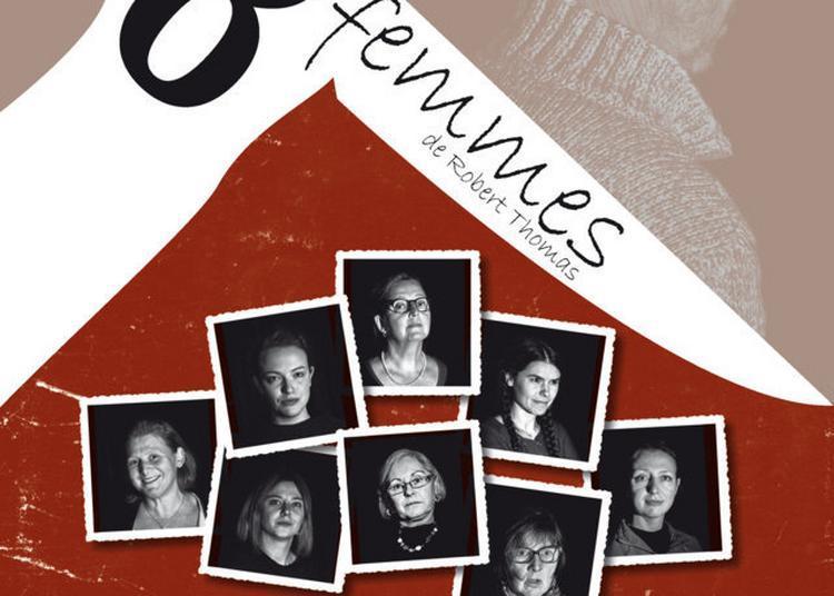 «Huit femmes» de Robert Thomas à Villeneuve d'Ascq