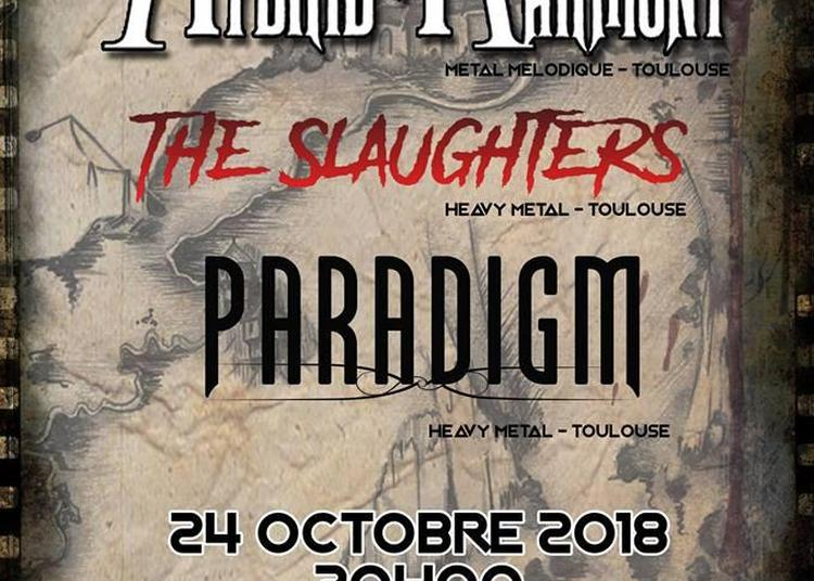 Hybrid Harmony, The Slaughters et Paradigm à Toulouse