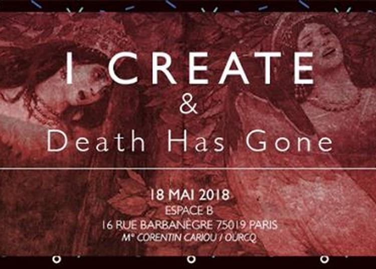 I Create & Death has Gone à Paris 19ème