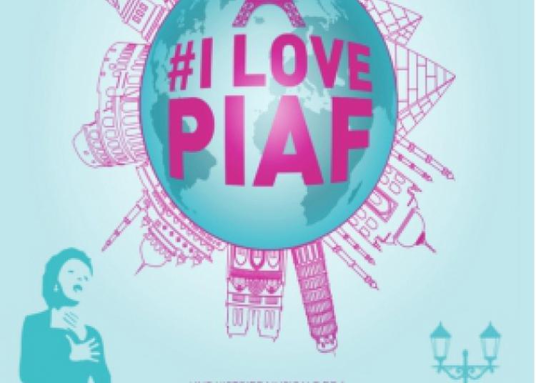 I Love Piaf à Tinqueux