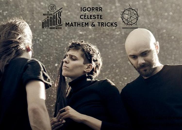 Igorrr, Celeste et Mathem & Tricks à Bourges
