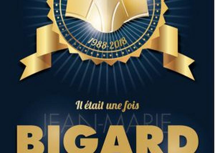 Il Etait Une Fois Jean Marie Bigard à Bourg les Valence