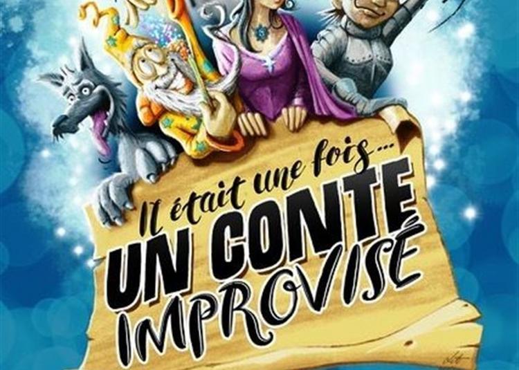 Il était Une Fois... Un Conte Improvisé ! à Montpellier