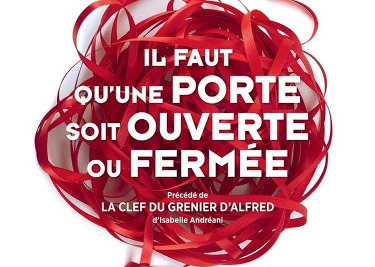 Il Faut Qu'Une Porte Soit Ouverte Ou Fermée à Paris 4ème