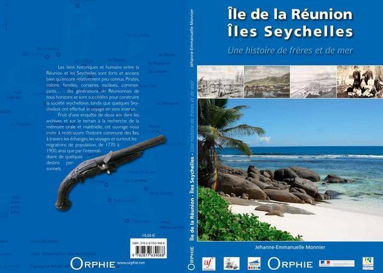 Ile De La Réunion-îles Seychelles, Une Histoire De Frères Et De Mer à Saint Paul