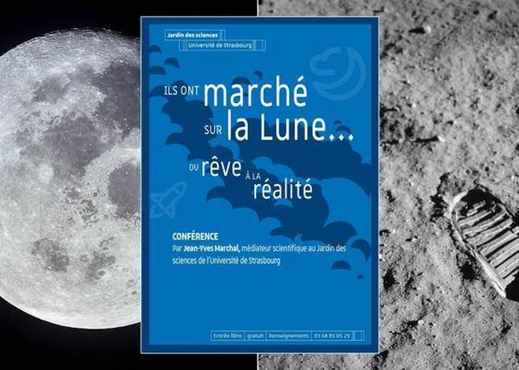 Ils Ont Marché Sur La Lune: Du Rêve à La Réalité à Strasbourg