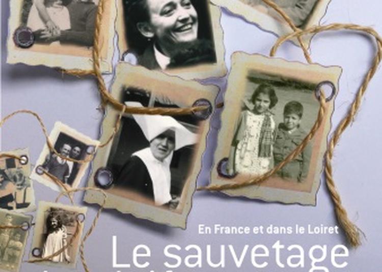 Le sauvetage des Juifs pendant la Seconde Guerre mondiale et les formes de résistances dans le Loiret à Orléans
