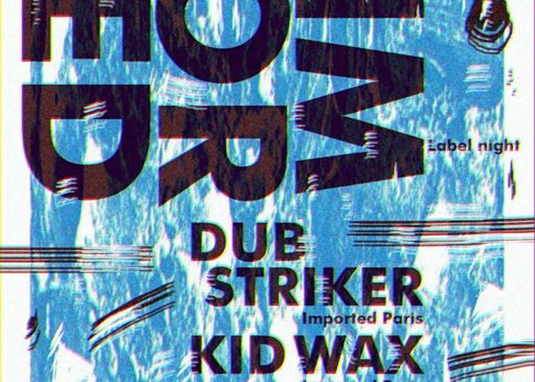 Imported Paris Label Night w/ Dub Striker & Kidwax à Strasbourg