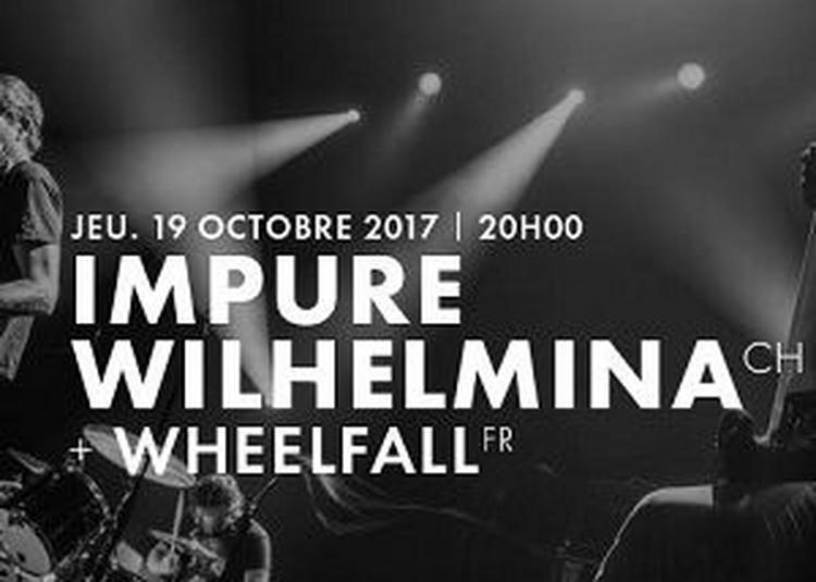 Impure Wilhelmina + Wheellfall à Belfort