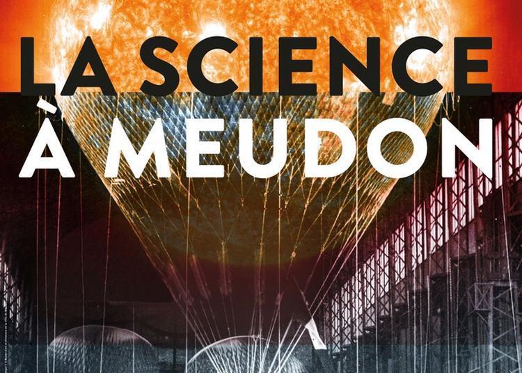 Inauguration De L'exposition La Science à Meudon