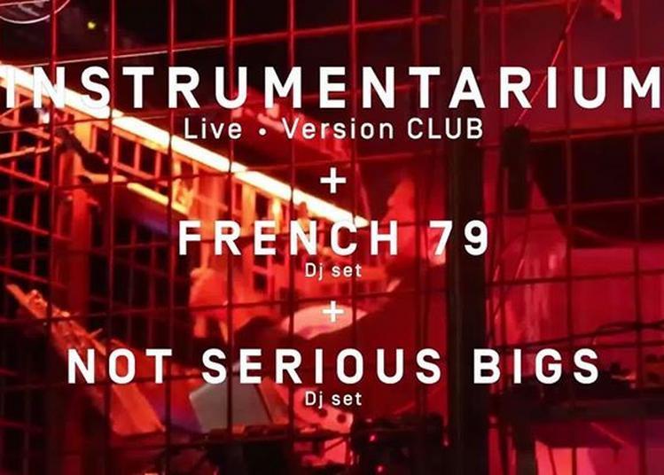 Instrumentarium - French 79 djset - NotSeriousBIGS djset à Marseille