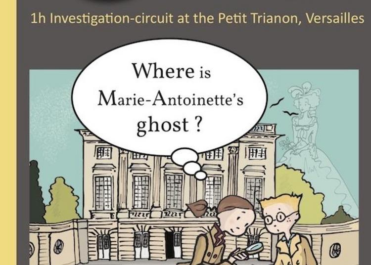 Investigation-circuit For Children : The Little Detectives At Trianon à Versailles