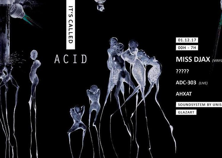 It'S Called ACID #1 Miss Djax & More à Paris 19ème