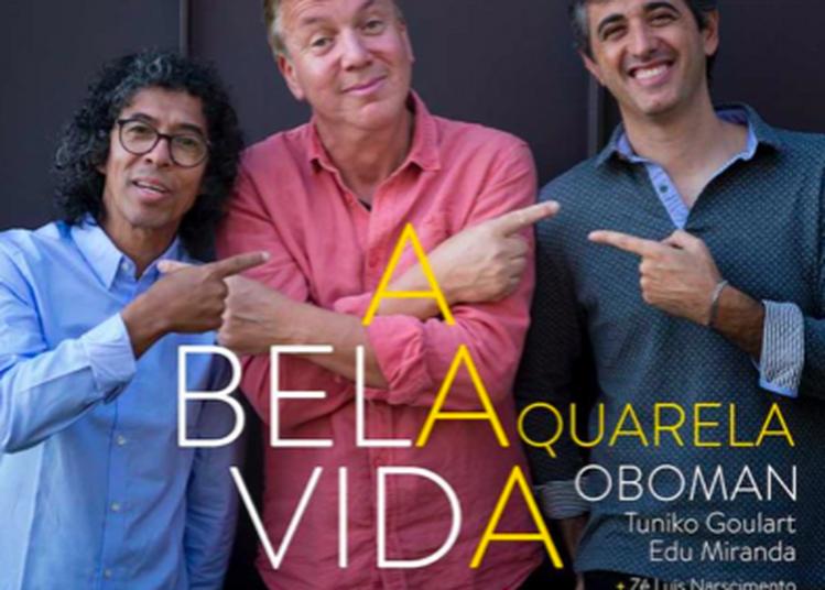 J-luc Oboman Fillon & Aquarela Trio - « A Bela Vida » à Paris 15ème