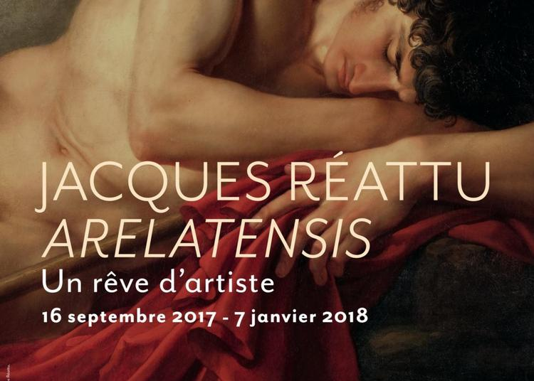 Jacques Réattu, arelatensis. Un rêve d'artiste à Arles