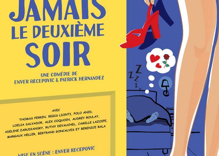 Jamais Le Deuxieme Soir ! à Paris 11ème