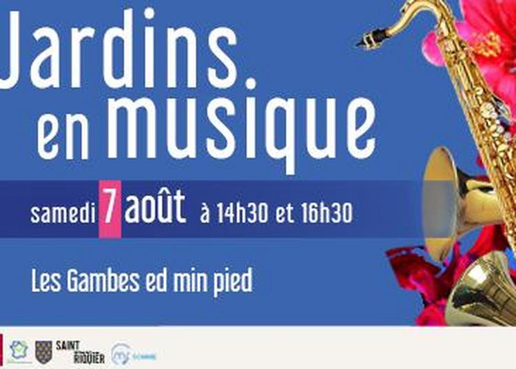Jardins en musique - Les Gambes ed min Pied à Saint Riquier
