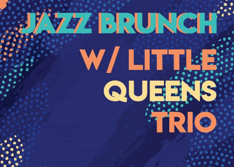 Jazz Brunch Du Jour De L'an W/ Little Queens Trio à Paris 20ème