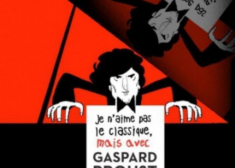 Je N'Aime Pas Le Classique, Mais Avec Gaspard Proust, J'Aime Bien à Bethune