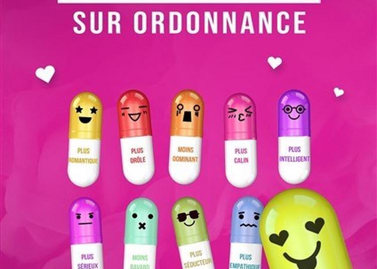 Je T Aime Sur Ordonnance à Grenoble
