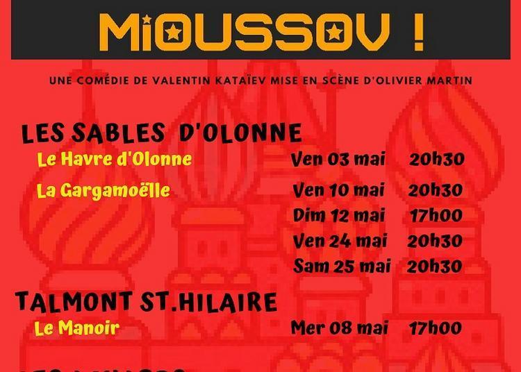 Je veux voir Mioussov à Talmont saint Hilaire