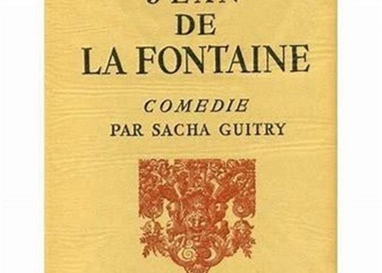 Jean De La Fontaine, Pièce De Sacha Guitry à Paris 9ème