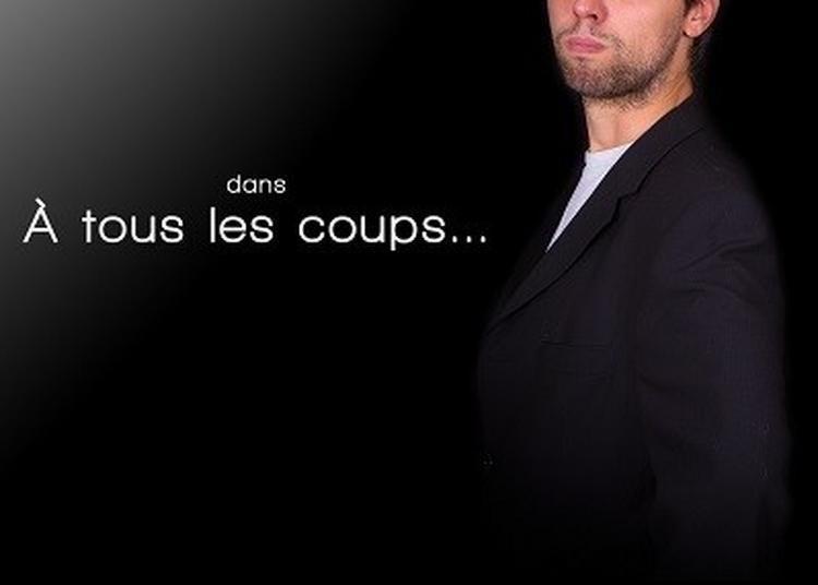 Jean-Manu Dans A Tous Les Coups... à Paris 19ème
