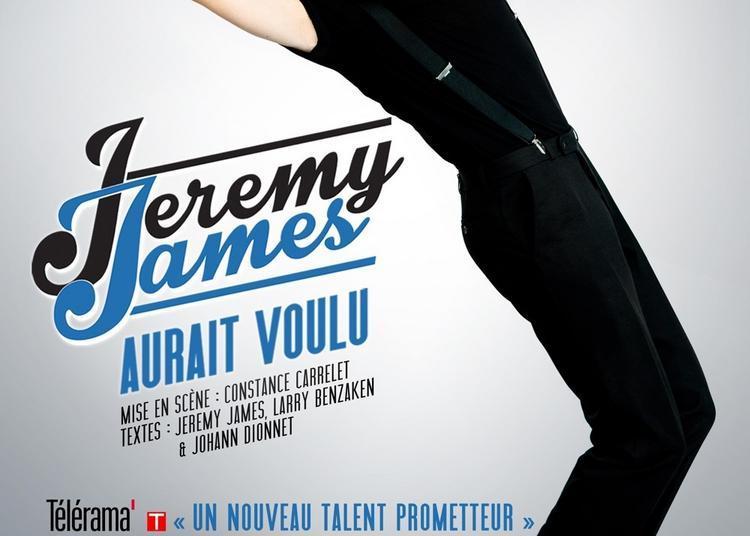 Jeremy James Dans Jeremy James Aurait Voulu à Paris 2ème