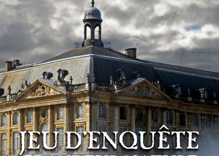 Jeu D'enquête Grandeur Nature : Mystères à L'hôtel Des Fermes Du Roy à Bordeaux