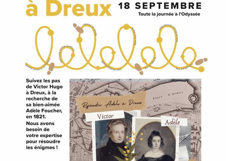 Jeu De Piste - Rejoindre Adèle à Dreux