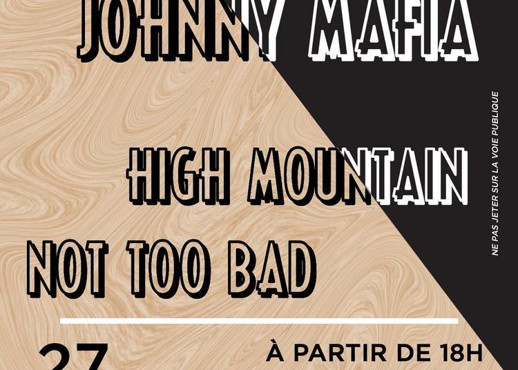 Johnny Mafia | High Mountain | Not Too Bad à Metz