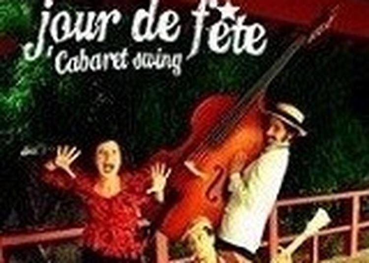 Jour De Fete - Cabaret Swing à Meaux