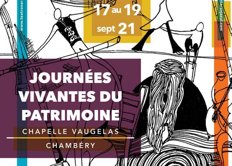 Journées Vivantes Du Patrimoine à La Chapelle Vaugelas à Chambery