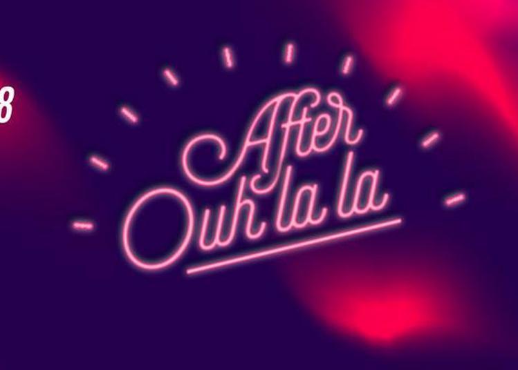 After Ouh La La à Paris 19ème