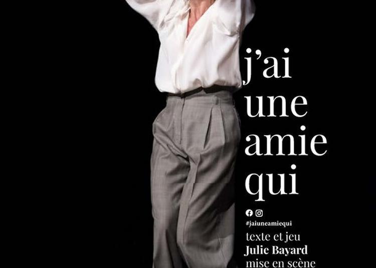 Julie Bayard Dans J'Ai Une Amie Qui à Lyon